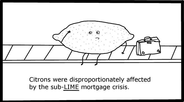 He a lemon given a lemon by life.